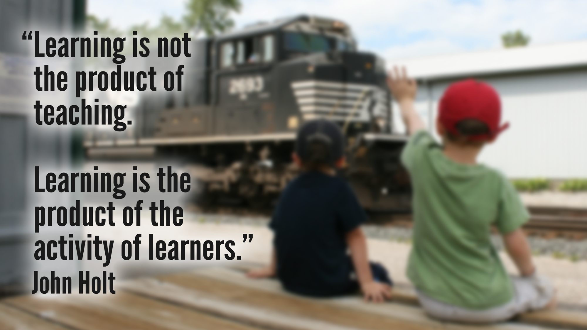 Learning is the product of the activity of learners.